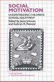Social Motivation : Understanding Children's School Adjustment, , 0521473241