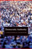 Democratic Authority : A Philosophical Framework, Estlund, David M., 0691143242