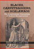 Blacks, Carpetbaggers, and Scalawags : The Constitutional Conventions of Radical Reconstruction, Hume, Richard L. and Gough, Jerry B., 0807133248
