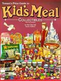 Tomart's Price Guide to Kid's Meal Collectibles, Suzan Hufferd and Ken Clee, 0914293249