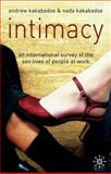 Intimacy : An International Survey of the Sex Lives of People at Work, Kakabadse, Andrew and Kakabadse, Nada, 1403943249