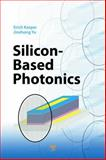 Silicon-Based Photonics, , 9814303240