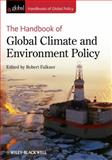 The Handbook of Global Climate and Environment Policy, Robert Falkner, 0470673249