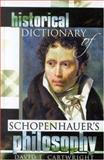 Historical Dictionary of Schopenhauer's Philosophy, David E. Cartwright, 0810853248
