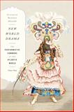 New World Drama : The Performative Commons in the Atlantic World, 1649-1849, Dillon, Elizabeth Maddock, 0822353245