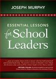 Essential Lessons for School Leaders, Murphy, Joseph F., 1452203245