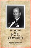 Speaking of Noel Coward, Alan Farley, 1481773240