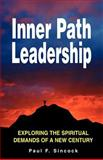 Inner Path Leadership, Paul F. Sincock, 1552123243