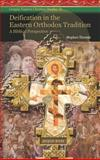 Sharing the Life of God : Deification, Eastern Orthodoxy and the Bible, Thomas, Stephen, 1593333242