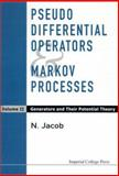 Pseudo-Differential Operators and Markov Processes Vol. II : Generators and Potential Theory, Jacob, N., 1860943241