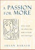 A Passion for More, Susan Shapiro Barash, 1893163245
