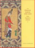 The Persian Album, 1400-1600, David J. Roxburgh, 0300103255