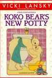 Koko Bear's New Potty, Vicki Lansky, 0916773256
