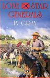 Lone Star Generals in Gray, Ralph A. Wooster, 1571683259