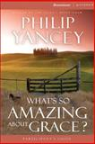 What's So Amazing about Grace?, Philip Yancey, 0310233259
