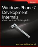 Windows® Phone 7 Development Internals : Covers Versions 7.0 Through 7.5, Whitechapel, 0735663254