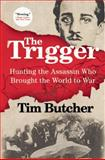 The Trigger, Tim Butcher, 0802123252