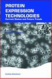 Protein Expression Technologies : Current Status and Future Trends, , 0954523253