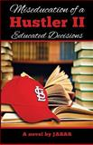 Miseducation of a Hustler II: Educated Decisions, Jabar, 1494903253