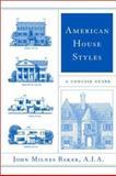 American House Styles, John Milnes Baker, 0393323250