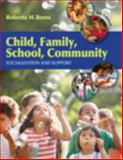 Child, Family, School, Community : Socialization and Support, Berns, Roberta M., 0495603252