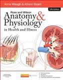 Ross and Wilson Anatomy and Physiology in Health and Illness, Waugh, Anne and Grant, Allison, 0702053252