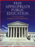 Free Appropriate Public Education : The Law and Children with Disabilities, Turnbull III, H. Rutherford and Stowe, Matthew J., 0891083251