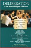 Deliberation and the Work of Higher Education : Innovations for the Classroom, the Campus, and the Community, John Dedrick, Laura Grattan, Harris Dienstfrey, 0923993258