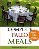 Complete Paleo Meals, Amelia Simons, 1494203251