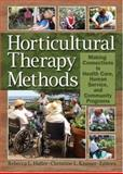 Horticultural Therapy Methods : Making Connections in Health Care, Human Service, and Community Programs, Haller, Rebecca L. and Kramer, Christine L., 1560223251