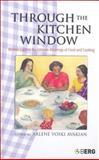 Through the Kitchen Window : Women Explore the Intimate Meanings of Food and Cooking, , 1845203259