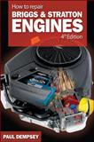 How to Repair Briggs and Stratton Engines, Dempsey, Paul, 0071493255
