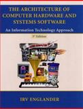 The Architecture of Computer Hardware and System Software, Irv Englander, 0471073253