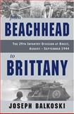 From Beachhead to Brittany, Joseph Balkoski, 0811703258