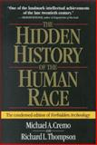 The Hidden History of the Human Race, Michael A. Cremo and Richard L. Thompson, 0892133252