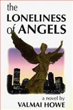The Loneliness of Angels, Valmai Howe, 0921833253