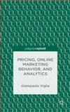 Behavioral Pricing, Online Marketing Behavior, and Analytics, Viglia, Giampaolo, 1137413255