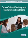 Cross-Cultural Training and Teamwork in Healthcare, Simona Vasilache, 1466643250
