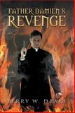 Father Damien's Revenge, Terry W. Drake, 1499003250