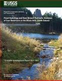 Flood Hydrology and Dam-Breach Hydraulic Analyses of Four Reservoirs in the Black Hills, South Dakota, U. S. Department U.S. Department of the Interior, 1499553250