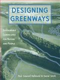 Designing Greenways : Sustainable Landscapes for Nature and People, Hellmund, Paul Cawood and Smith, Daniel Somers, 1559633255