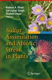 Sulfur Assimilation and Abiotic Stress in Plants, , 3540763252