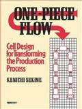 One-Piece Flow : Cell Design for Transforming the Production Process, Sekine, Keniche, 156327325X