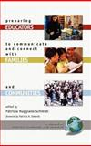 Preparing Educators to Communicate and Connect with Families and Communities, Schmidt, Patricia Ruggiano, 1593113250