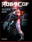 RoboCop: the Definitive History, Titan Books Staff and Calum Waddell, 178329325X
