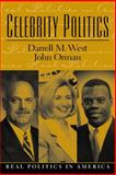 Celebrity Politics, West, Darrell M. and Orman, John M., 0130943258