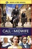 Call the Midwife, Jennifer Worth, 0143123254