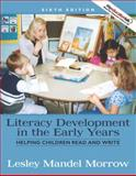 Literacy Development in the Early Years : Helping Children Read and Write, Morrow, Lesley Mandel, 0205593259