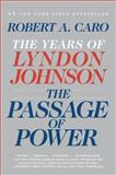 The Passage of Power, Robert A. Caro, 0375713255