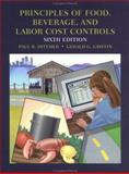 Principles of Food, Beverage and Labor Cost Controls : For Hotels and Restaurants, Dittmer, Paul R. and Griffin, Gerald G., 0471293253